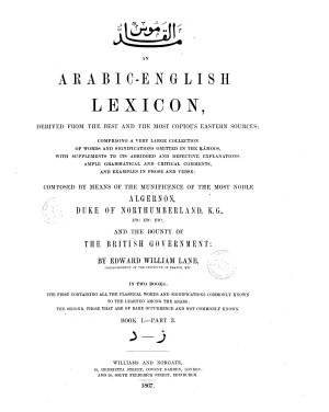 An Arabic English Lexicon Derived from the Best and the Most Copious Eastern Sources Composed by Means of the Munificence of the Most Noble Algernon and the Bounty of the British Government by Edward William Lane PDF