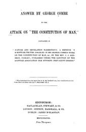 "Answer by George Combe to the Attack on ""The Constitution of Man,"" Contained in ""Nature and Revelation Harmonious"""