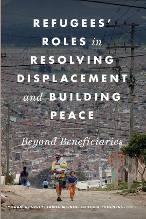 Refugees  Roles in Resolving Displacement and Building Peace PDF