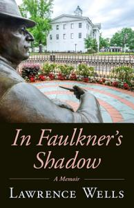 In Faulkner s Shadow Book