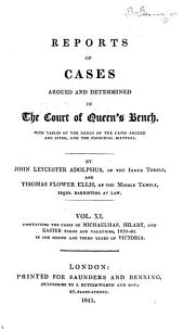 Reports of Cases Argued and Determined in the Court of King's Bench: With Tables of the Names of the Cases Argued and Cited, and the Principal Matters, Volume 11