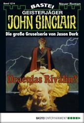 John Sinclair - Folge 1214: Draculas Rivalin? (2. Teil)