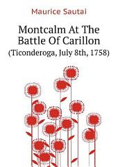 Montcalm At The Battle Of Carillon (ticonderoga) (july 8th, 1758)