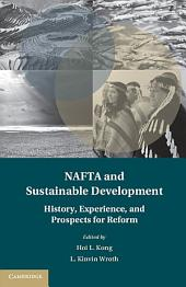 NAFTA and Sustainable Development: History, Experience, and Prospects for Reform
