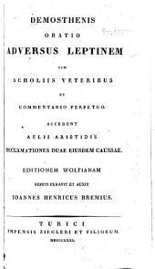 Demosthenis oratio adversus Leptinem cum scholiis veteribus et commentario perpetuo: accedunt Aelii Aristidis declamationes duae eiusdem caussae