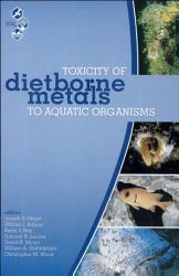 Toxicity of Dietborne Metals to Aquatic Organisms PDF