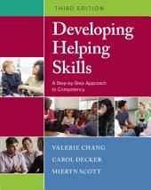 Developing Helping Skills: A Step-by-Step Approach to Competency: Edition 3