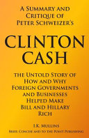 A Summary and Critique of Peter Schweizer s Clinton Cash