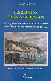 PIERROTINS ET SAINT-PIERRAIS: La Vie quotidienne dans la Ville de Saint-Pierre avant l'éruption de la montagne Pelée de 1902