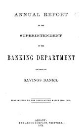 Annual Report of the Superintendent of the Bank Dept. Relative to Savings Banks, Trust Companies, Safe Deposit Companies, Miscellaneous Corporations and Licensed Lenders