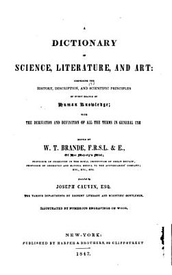 A Dictionary of Science  Literature  and Art PDF