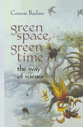 Green Space, Green Time: The Way of Science