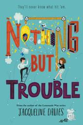 Nothing but Trouble: Volume 1