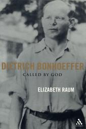 Dietrich Bonhoeffer: Called by God