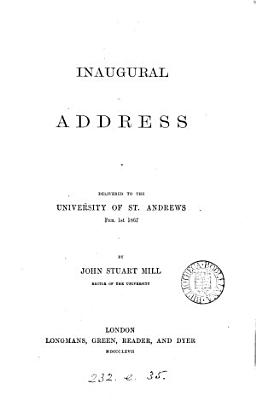 Inaugural address  delivered to the University of St  Andrews PDF