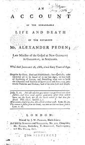 Some Remarkable Passages of the life and death of Mr A. Peden. Extracted from his Life by P. Walker