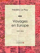 Voyages en Europe: 1829-1854