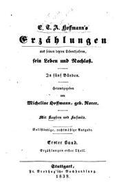 E.T.A. Hoffmann's Erzählungen aus seinen letzten lebensjahren, sein Leben und Nachlass: in fünf Bänden, Bände 1-2