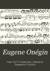 Eugene Onégin: lyric scenes in three acts