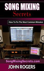 Song Mixing Secrets Book