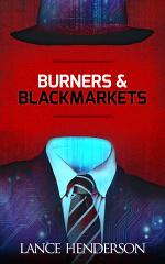 Burners and Black Markets