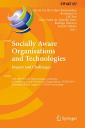 Socially Aware Organisations and Technologies. Impact and Challenges: 17th IFIP WG 8.1 International Conference on Informatics and Semiotics in Organisations, ICISO 2016, Campinas, Brazil, August 1-3, 2016, Proceedings