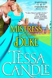 Mistress of Two Fortunes and a Duke: A Steamy Regency Romance (Parvenues & Paramours Book 2)