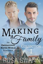 Making a Family Volume 1: MM Alpha/Omega Mpreg Gay Romance