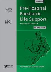 Pre-Hospital Paediatric Life Support: The Practical Approach, Edition 2