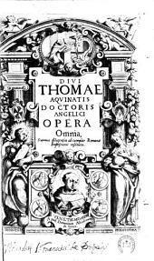 Divi Thomae Aquinatis doctoris angelici Opera omnia