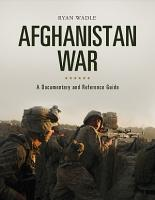 Afghanistan War  A Documentary and Reference Guide PDF