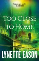 Too Close to Home  Women of Justice Book  1  PDF