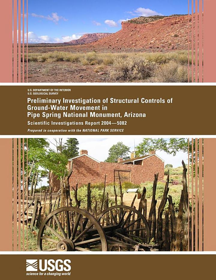 Preliminary investigation of structural controls of ground-water movement in Pipe Spring National Monument, Arizona
