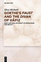 Goethe S Faust And The Divan Of Fi  Book PDF