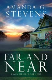 Far and Near: A Novel