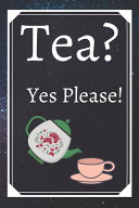 Tea? Yes Please!