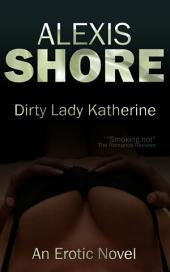 Dirty Lady Katherine