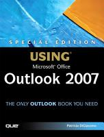 Special Edition Using Microsoft Office Outlook 2007 PDF