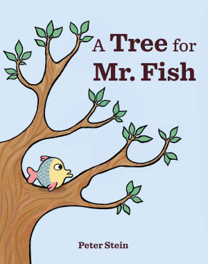 A Tree for Mr  Fish