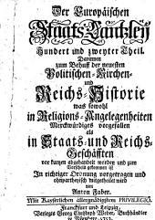 Europäische Staats-Cantzley: darinnen zum Behuff der neuesten politischen-, Kirchen- und Reichshistorie was sowohl in Religions-Angelegenheiten merckwürdiges vorgefallen als in Staats- und Reichs-Geschäfften vor kurztem abgehandelt worden und zum Vorschein gekommen ist, Band 102