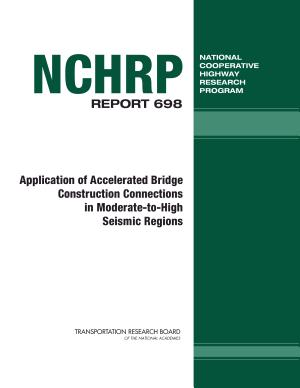 Application of Accelerated Bridge Construction Connections in Moderate to High Seismic Regions PDF