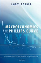 Macroeconomics and the Phillips Curve Myth