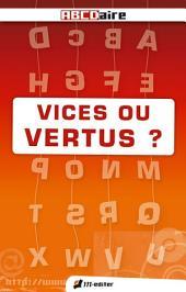 """VICES OU VERTUS ?: Précédé de """"Les meilleures intentions"""" par Alain FINKIELKRAUT"""