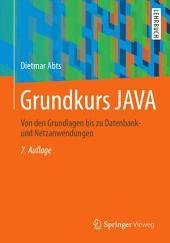 Grundkurs JAVA: Von den Grundlagen bis zu Datenbank- und Netzanwendungen, Ausgabe 7