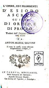 L'opere, ed i frammenti d'Esiodo Ascreo, gl'inni di Orfeo, e di Proclo, tradotti dall'original greco in versi sciolti da Anton-Maria Salvini