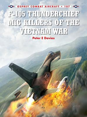 F 105 Thunderchief MiG Killers of the Vietnam War PDF