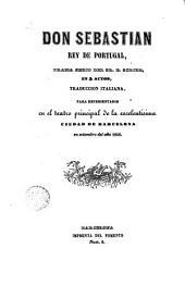 Don Sebastián rey de Portugal: dramma serio del Sr. E. Scribe, en 5 actos traducción italiana para representarse en el teatro principal de la excelentísima ciudad de Barcelona en setiembre del año 1848