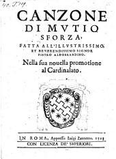 Canzone, fatta a ... Pietro Aldobrandino nella sua novella promotione al cardinalato