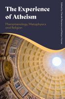 The Experience of Atheism  Phenomenology  Metaphysics and Religion PDF