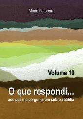O Que Respondi... (Volume 10)